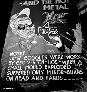 Poster announcing the wisdom of wearing protective goggles and clothing, Aluminum Company of Canada plant, 1943 / Affiche rappelant qu'il est prudent de porter des lunettes et des vêtements de protection, usine Aluminum Company of Canada, 1943