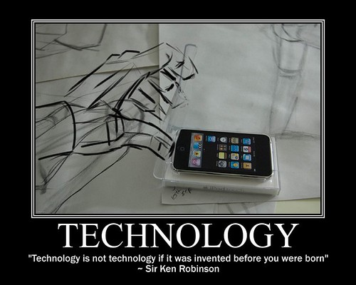 Technology Is Not Technology if it was Invented Before You Were Born
