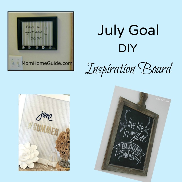 july-goal-diy-inspiration-board-mom-home-guide