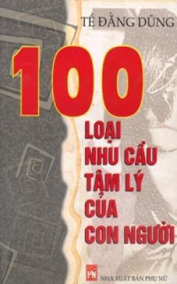 100 Loại Nhu Cầu Tâm Lý của Con Người - Tề Đằng Dũng
