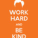 Work Hard And Be Kind Version 2 by Clay Larsen