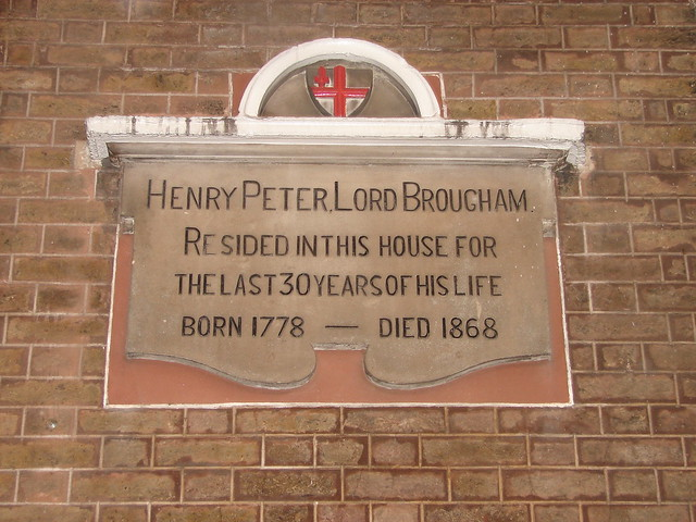 Henry Brougham stone plaque - Henry Peter, Lord Brougham.  Resided in this house for   the last 30 years of his life  Born 1778 - Died 1868