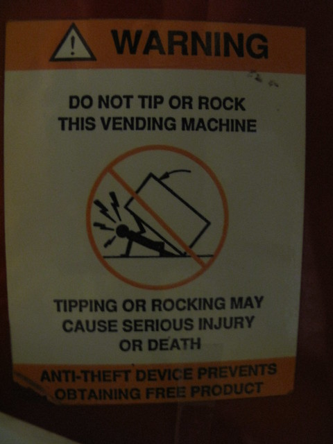 Warning Do Not Tip Or Rock This Vending Machine If The