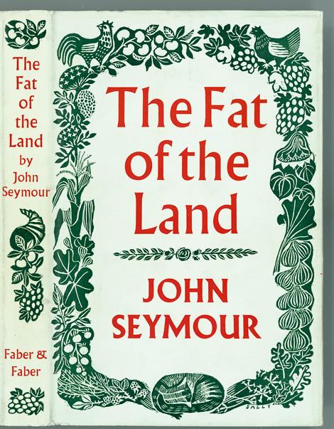 The Fat of the Land by John Seymour