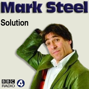 BBC Radio Comedy - The Mark Steel Solution S02E01 S4L - Mark Steel