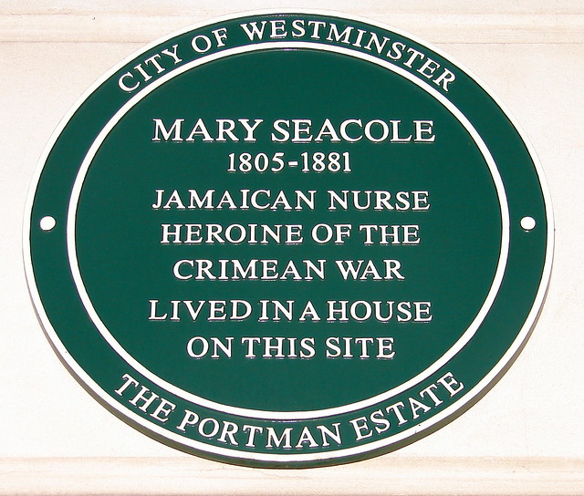 Mary Seacole green plaque - Mary Seacole  1805-1881  Jamaican nurse  heroine of the  Crimean war  lived in a house  on this site
