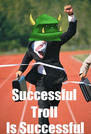 successful troll