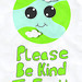 Please be kind to earth