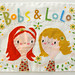 bobs and lolo by lori joy