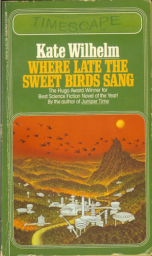 Kate Wilhelm - Where Late The Sweet Birds Sang - cover artist Ed Soyka