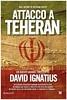 Attacco a Teheran di David Ignatius