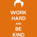 Work Hard And Be Kind by Clay Larsen