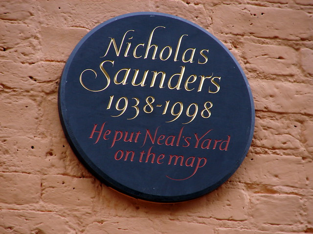 Nicholas Saunders black plaque - Nicholas Saunders  1938-1998  He put Neal's Yard  on the map
