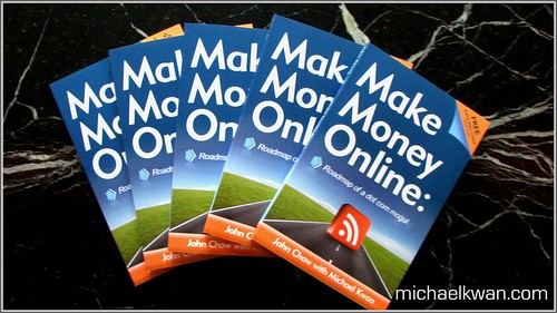Make Money Online: Roadmap of a Dot Com Mogul by Michael Kwan and John Chow