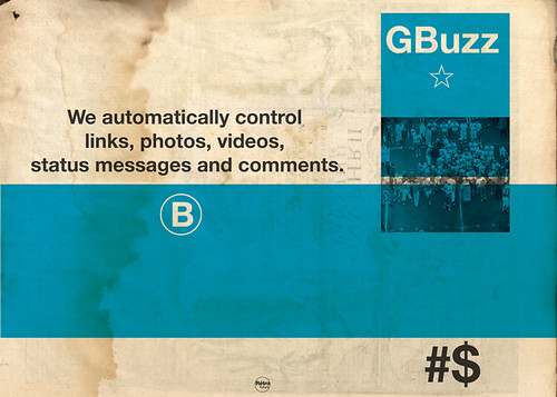 Google Buzz We automatically control links, photos, videos, status messages and comments