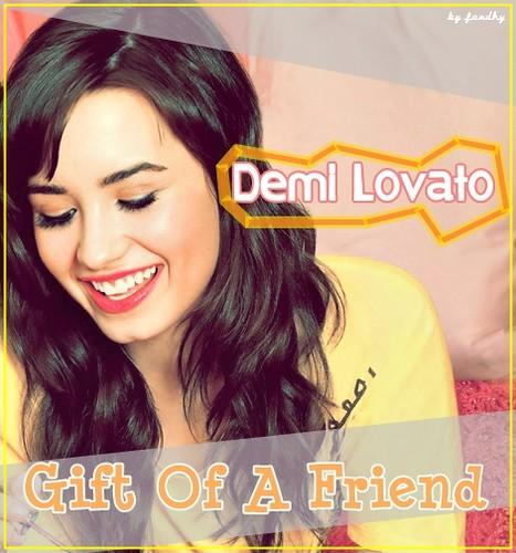 Demi Lovato - Gift Of A Friend by fandhy