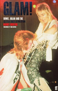 Glam! Bowie, Bolan And The Glitter Rock Revolution - Barney Hoskyns