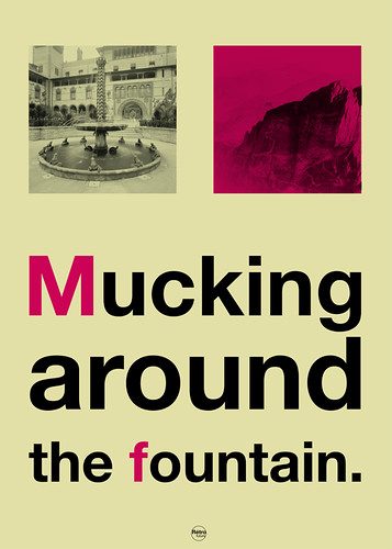 Mucking around the fountain. spoonerisms