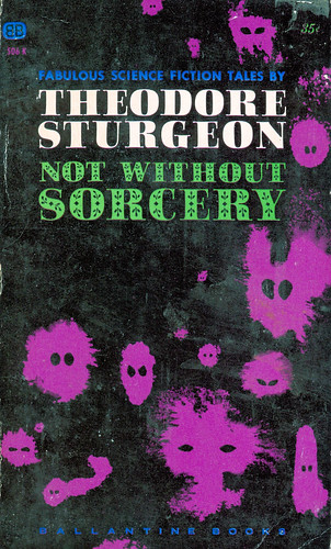 Not Without Sorcery  -Theodore Sturgeon.