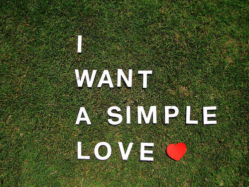 LE LOVE BLOG LOVE STORY LOVE IMAGE LOVE PIC LOVE PHOTO LOVE QUOTE ROMANTIC ROMANCE I Want A Simple Love by viniwidivici snapshot!, on Flickr
