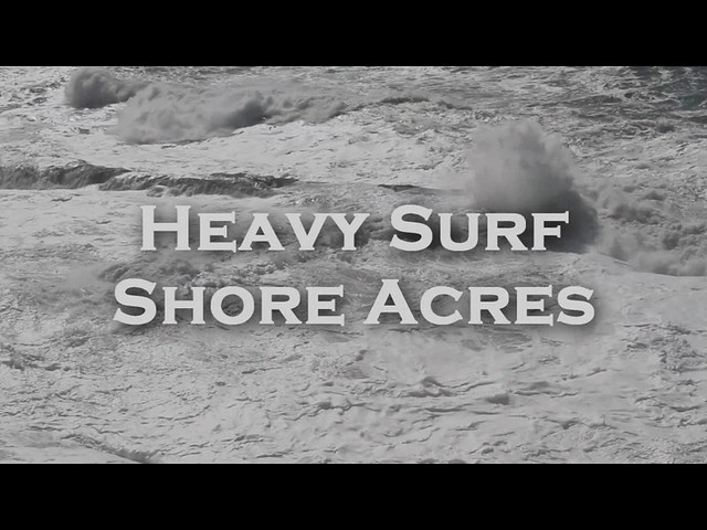 Shore Acres - heavy surf