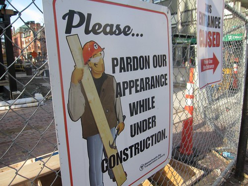 Please... Pardon Our Appearance While Under Construction