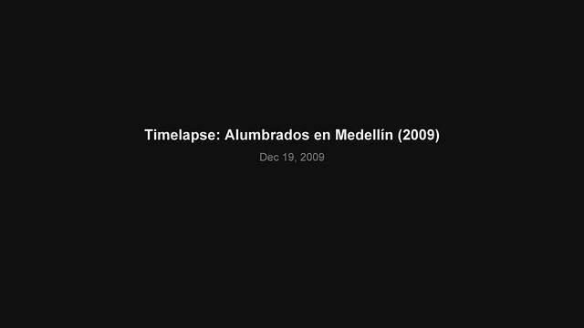 Timelapse: Alumbrados Medellín 2009
