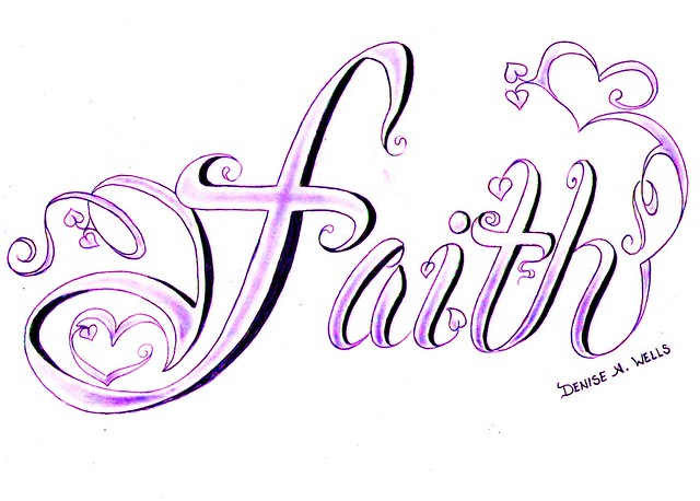 faith tattoo design by denise a wells flickr photo sharing. Black Bedroom Furniture Sets. Home Design Ideas