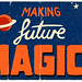 Making Future Magic!