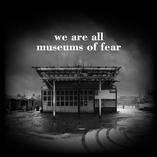 museums of fear