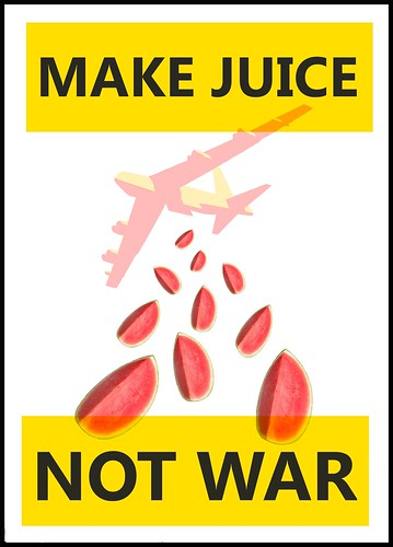 Make juice, not war. by Teacher Dude's BBQ