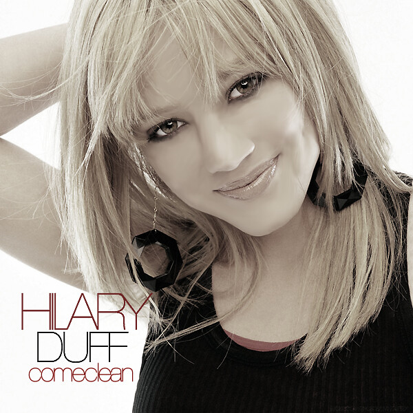 Hilary Duff - Come Clean | Flickr - Photo Sharing! Hilary Duff Songs