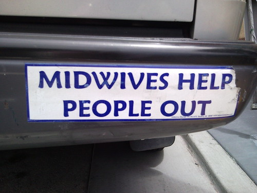 """Midwives help people out"" cool bumper sticker."
