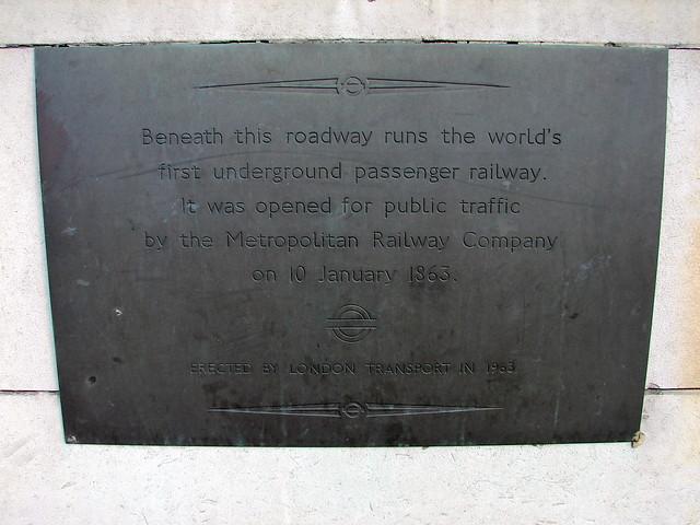 Metropolitan Railway bronze plaque - Beneath this roadway runs the world's  first underground passenger railway.  It was opened for public traffic  by the Metropolitan Railway Company  on 10 January 1863