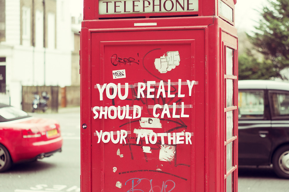 You really should call your mother