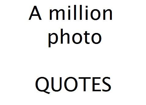A million photo  quotes  (D)