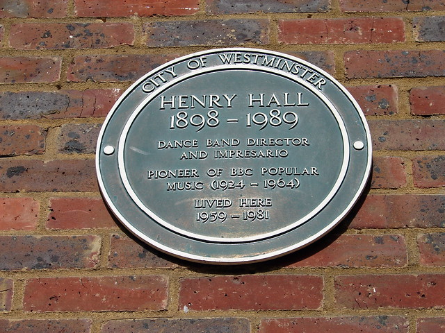 Henry Hall green plaque - Henry Hall  1898-1989  Dance band director  and impresario  Pioneer of BBC popular  music (1924-1964)  lived here  1959-1981