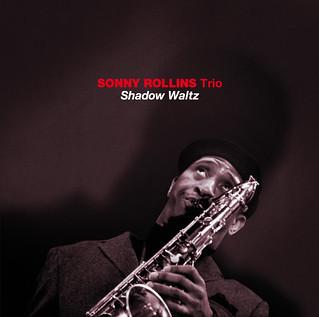 Sonny Rollins Shadow Waltz