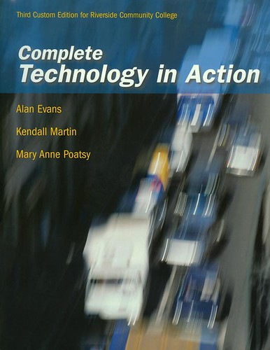 Technology In Action, Third Custom Edition For RCC