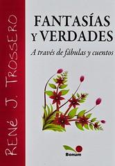 FANTASÍAS Y VERDADES A través de fábulas y cuentos - René Trossero