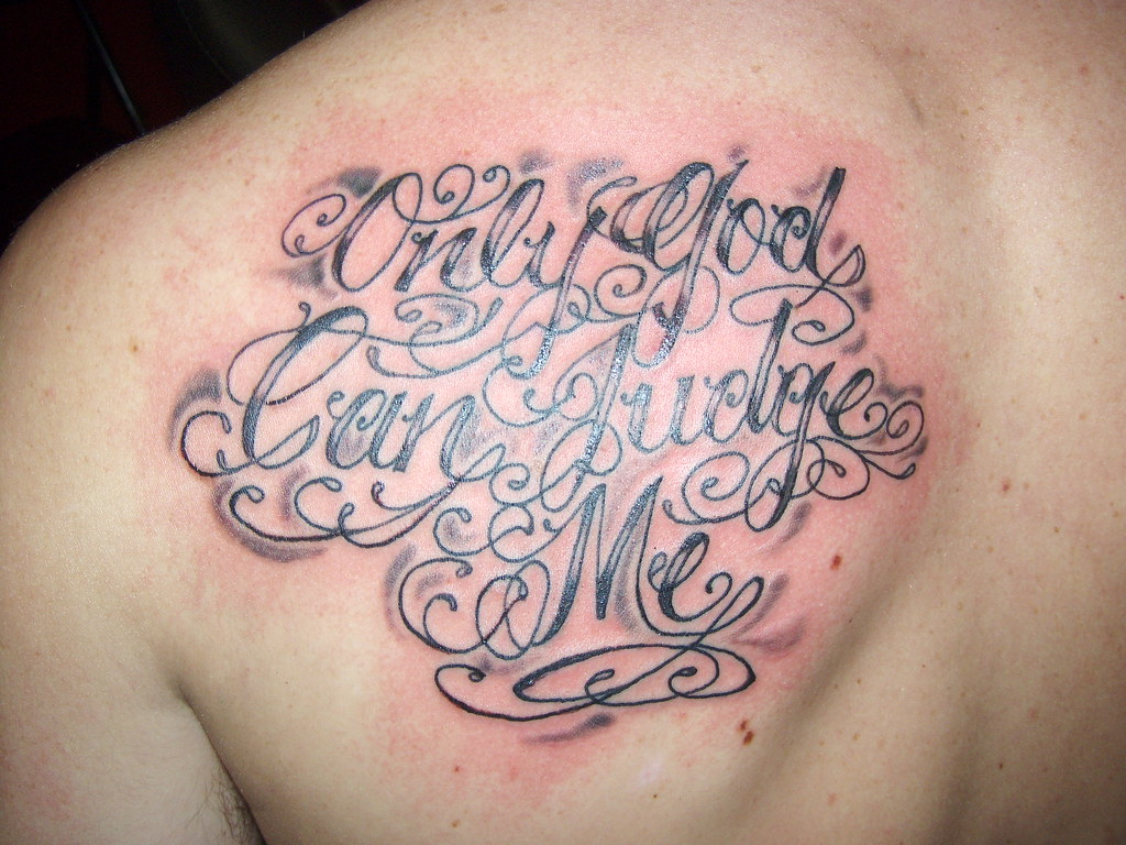 Only God Can Judge Me Done By Libby Conspiracy Ink Tatt Flickr