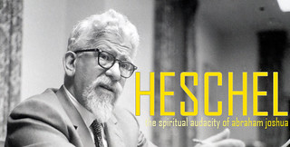 The Spiritual Audacity of Abraham Joshua Heschel