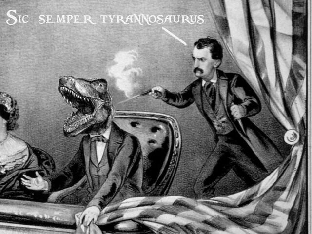 Sic semper tyrannosaurus!
