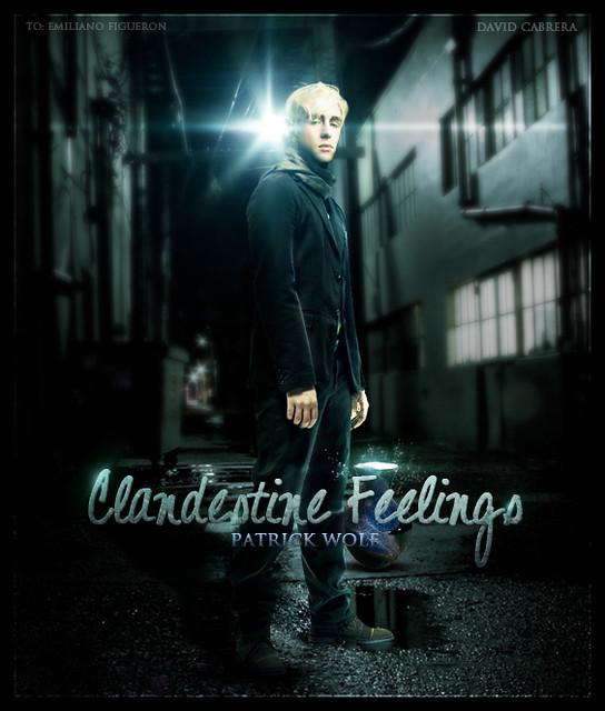 Clandestine Feelings - PATRCIK WOLF (To: Emiliano Figuerón)