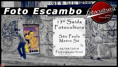 15ª Saída Fotocultura: Foto Escambo 06/09/2010