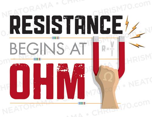 Resistance Begins At OHM