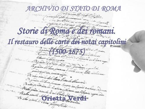 """Orietta Verdi (a cura di), """"In presentia mei notarii. Piante e disegni nei protocolli dei Notai Capitolini (1605-1875). ASR (2009-11), &  I TESORI DELLA CAPITALE,  LA REPUBBLICA 11/02/2011, p. 13."""