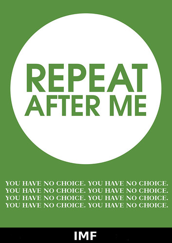 Repeat after me: You have no choice