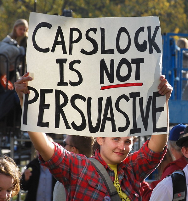 Capslock is NOT persuasive