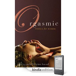 Orgasmic: Erotic Stories for Women on Kindle. Get Orgasmic: